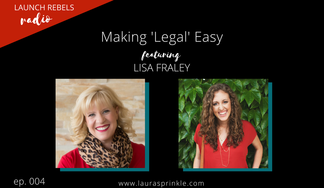 Ep. 004: Lisa Fraley and Making Legal Easy