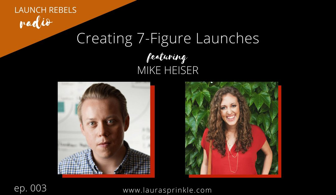 Ep. 003: Mike Heiser and Creating 7-Figure Launches