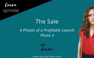 Profitable Launch Phase 3: The Sale