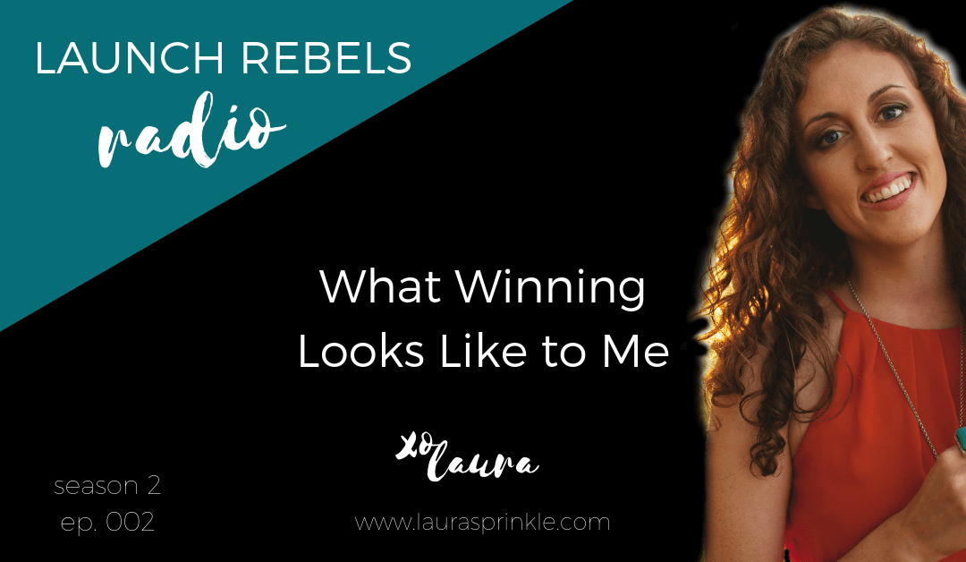 S2 Ep. 002: What Winning Looks Like to Me