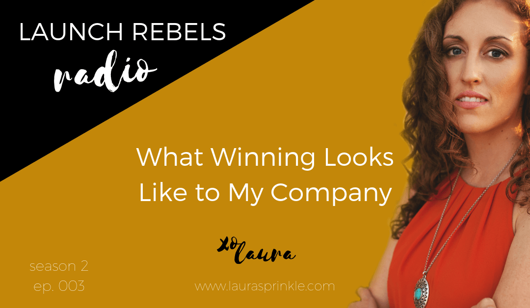 S2 Ep. 003: What Winning Looks Like To My Company