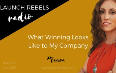 S2 Ep. 003: What Winning Looks Like To My Company