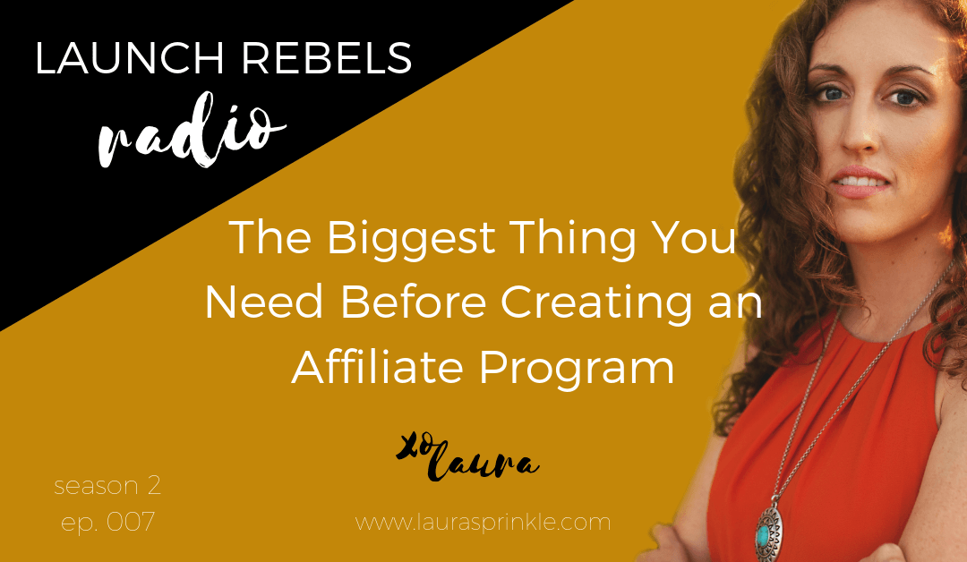 S2 Ep. 007: The First Thing You Need Before Creating an Affiliate Program