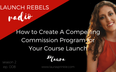 S2 Ep. 008: How to Create A Compelling Commission Program for Your Course Launch