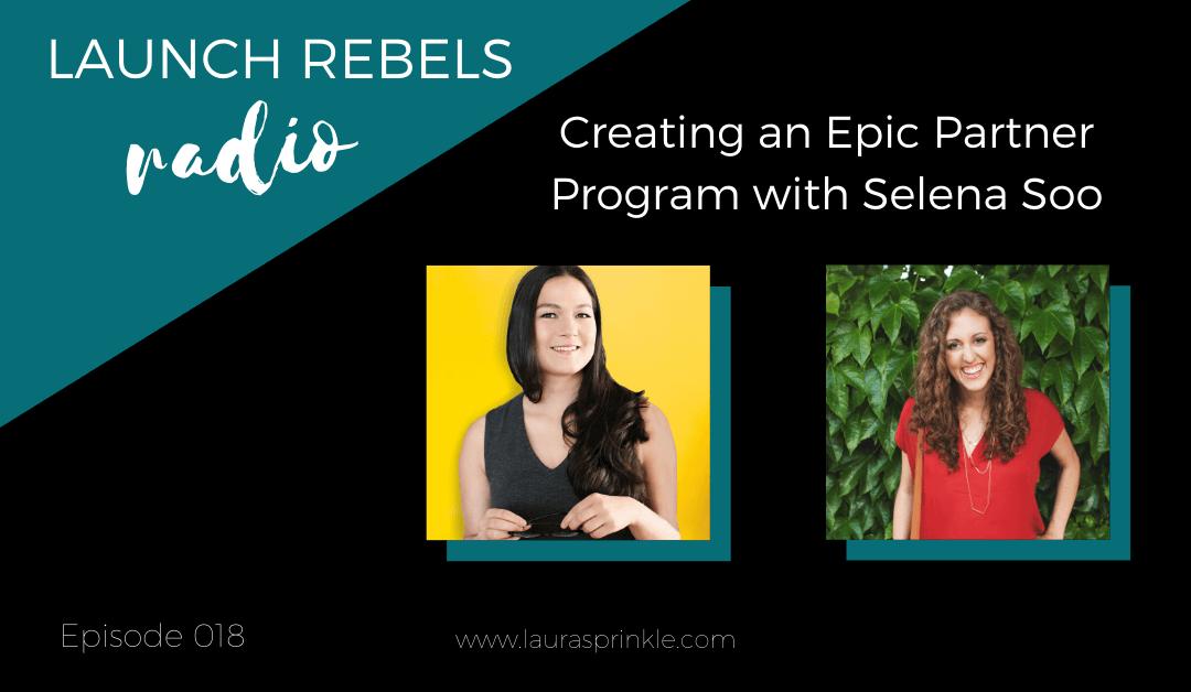 Episode 018: Creating an Epic Partner Program with Selena Soo