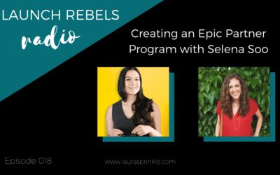 Episode 018: Creating an Epic Partner Program with Selena Soo