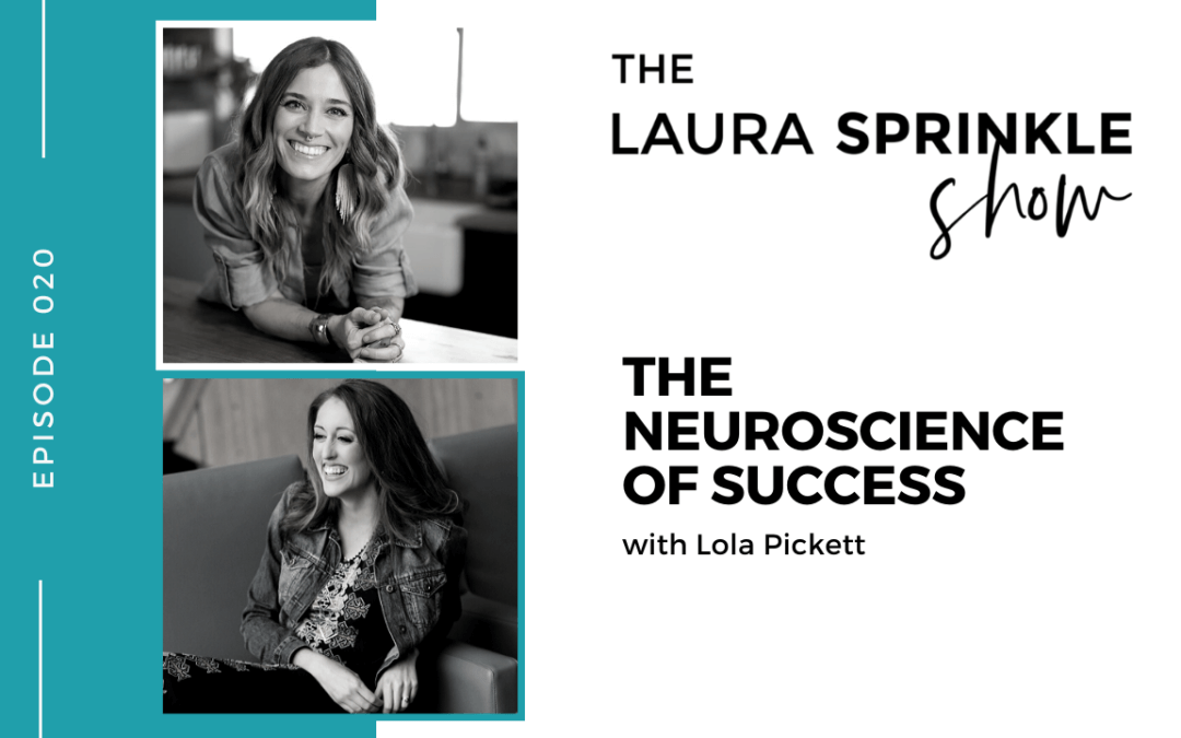 Episode 020: The Neuroscience of Success with Lola Pickett