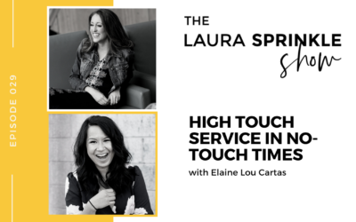High touch service in no-touch times with Elaine Lou Cartas