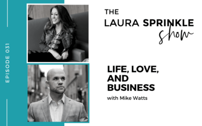 Episode 031: Life, Love, and Business with Mike Watts