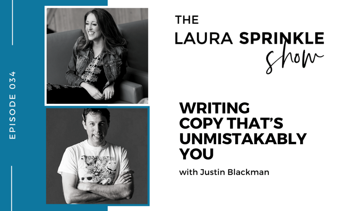 Episode 034: Writing Copy That's Unmistakably You with Justin Blackman