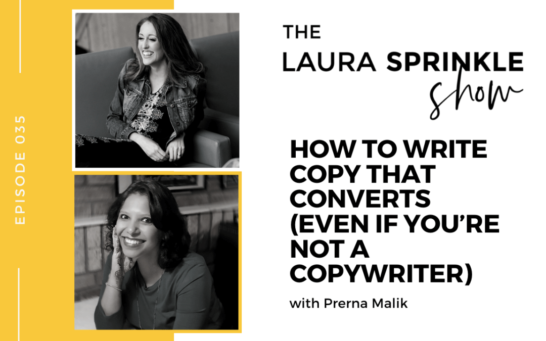 Episode 035: How to Write Copy that Converts (Even if You're Not a Copywriter) with Prerna Malik
