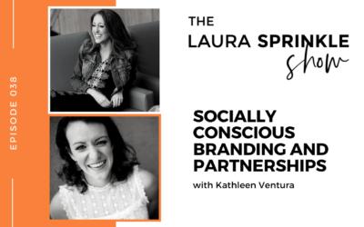 Episode 038: Socially Conscious Branding and Partnerships with Kathleen Ventura