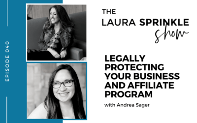 Episode 040: Legally Protecting Your Business & Affiliate Program with Andrea Sager