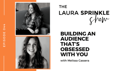 Episode 044: Building an Audience That's Obsessed With You with Melissa Cassera