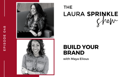 Episode 048: Build Your Brand with Maya Elious