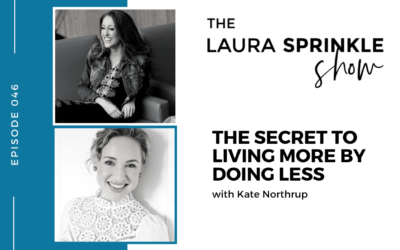 Episode 046: The Secret to Living More and Doing Less with Kate Northrup