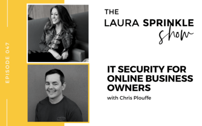 Episode 047: IT Security for Online Business Owners with Chris Plouffe