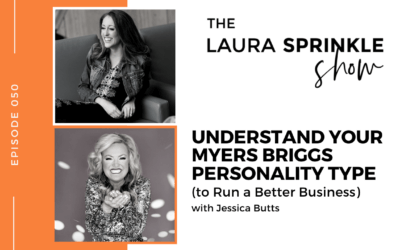 Episode 050: Understand Your Myers Briggs Personality Type to Run a Better Business with Jessica Butts