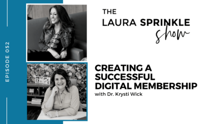 Episode 052: Creating a Successful Digital Membership with Dr. Krysti Wick