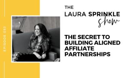 Episode 053: The Secret to Building Aligned Affiliate Partnerships