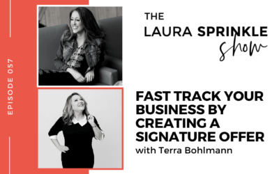 Episode 057: Fast Track Your Business By Creating a Signature Offer with Terra Bohlmann