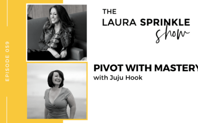 Episode 059: Pivot with Mastery (How to change your mind, business, or direction without losing steam or needing to start from scratch) with Juju Hook