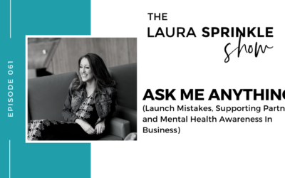 Ep. 061 – Ask Me Anything: Launch Mistakes, Supporting Partners, and Mental Health Awareness In Business