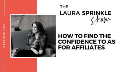 Ep. 063 – How to Find the Confidence to Ask For Affiliates