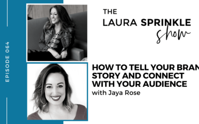 Episode 064: How to Tell Your Brand Story and Connect with Your Audience with Jaya Rose