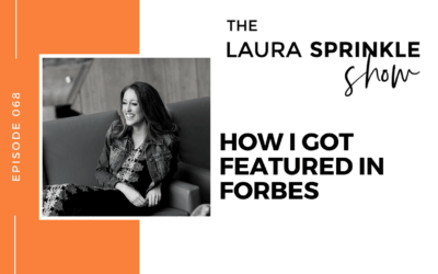 Episode 068: How I Got Featured In Forbes