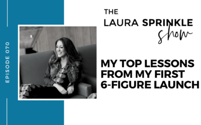 Episode 070: My Top Lessons From My First 6-Figure Launch